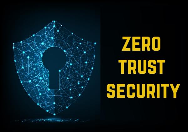 Zero Trust là gì? Những điều cần biết về Zero Trust